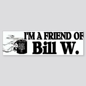 BILL W BUMPER STICKER Sticker (Bumper)